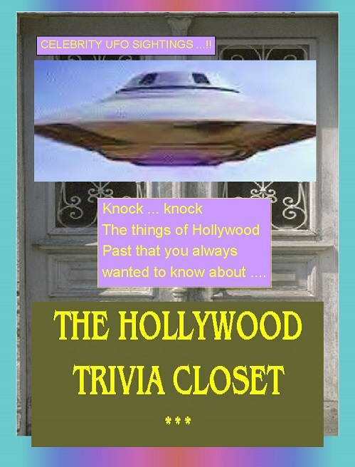 Show 2 - Hollywood Trivia Closet-Celebrity UFO sightings