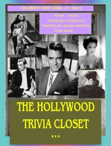 Show 4 - Hollywood Trivia Closet-Celebrity first jobs-part2